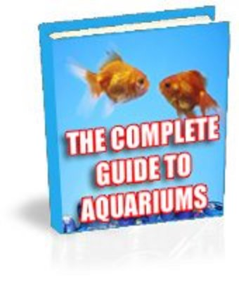 Product picture The Complete Guide to Aquariums Ebook With Resell Rights