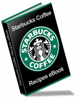 Product picture STARBUCKS COFFEE & DESSERT RECIPES EBOOK + RESELL RIGHTS