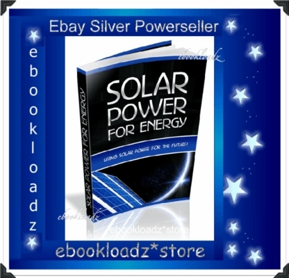 Product picture Solar Power For Energy Ebook With Master Resell Rights
