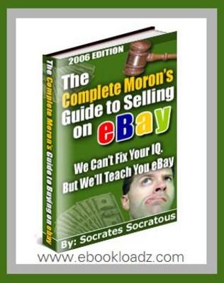 Product picture The Complete Morons guide to Selling on eBay ebook + MRR