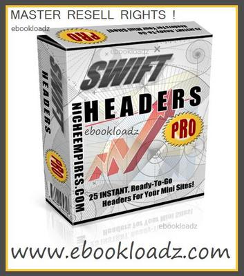 Product picture Swift Headers Pro With Master Resell Rights ! 25 Instant - Ready To Go For your MiniSite !